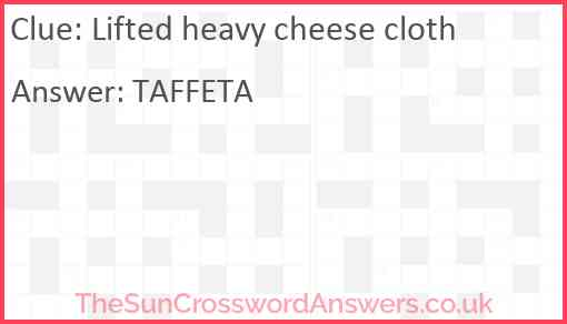 Lifted heavy cheese cloth Answer