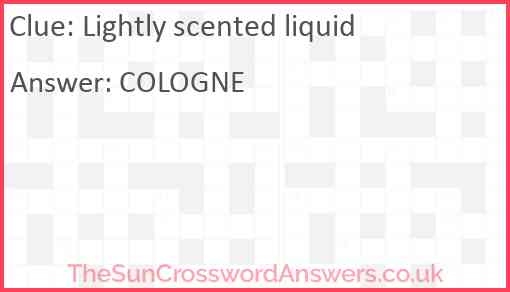 Lightly scented liquid Answer