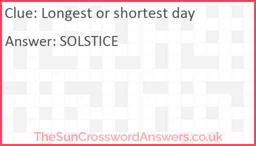 Longest or shortest day Answer