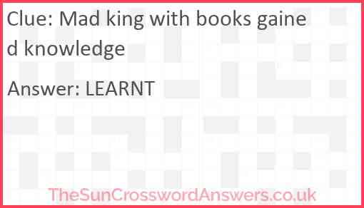 Mad king with books gained knowledge Answer