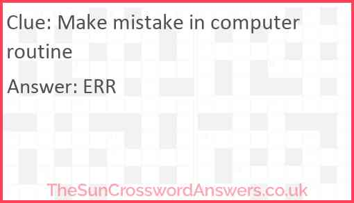 Make mistake in computer routine Answer