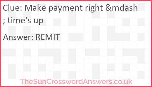 Make payment right — time's up Answer