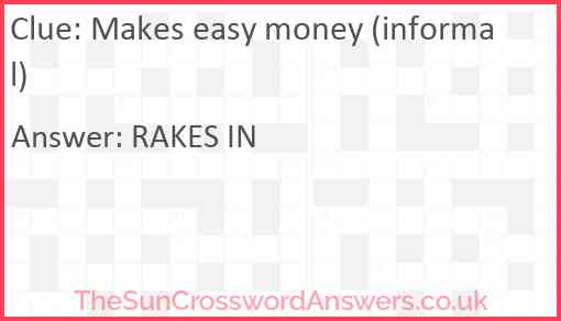 Makes easy money (informal) Answer