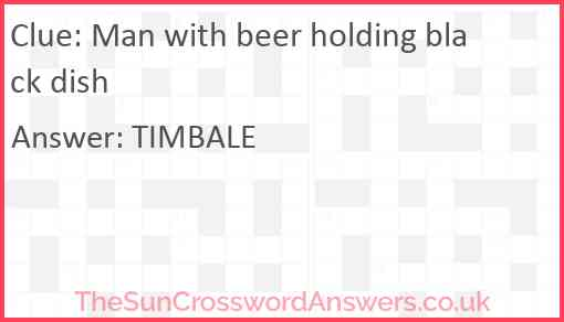 Man with beer holding black dish Answer