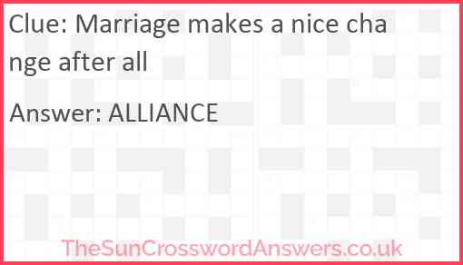 Marriage makes a nice change after all Answer