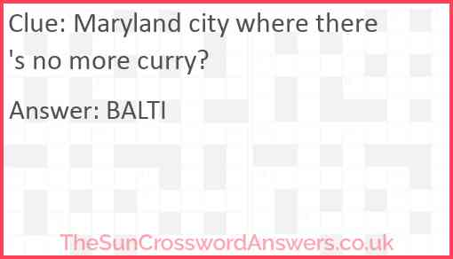 Maryland city where there's no more curry? Answer