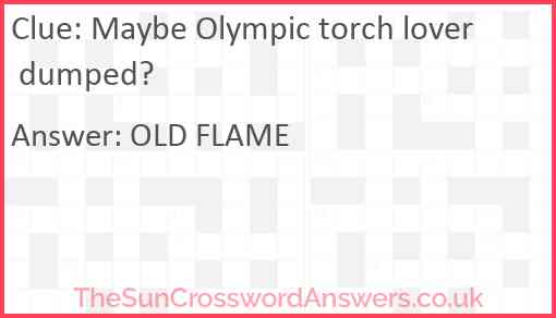 Maybe Olympic torch lover dumped? Answer