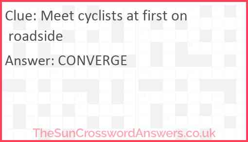 Meet cyclists at first on roadside Answer