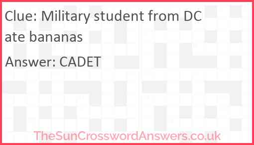Military student from DC ate bananas Answer