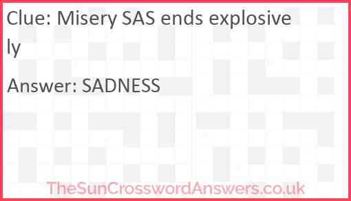 Misery SAS ends explosively Answer
