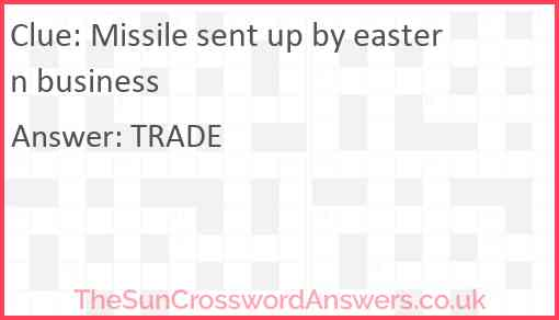 Missile sent up by eastern business Answer