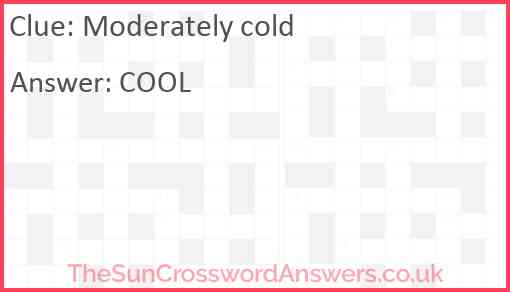 Moderately cold Answer