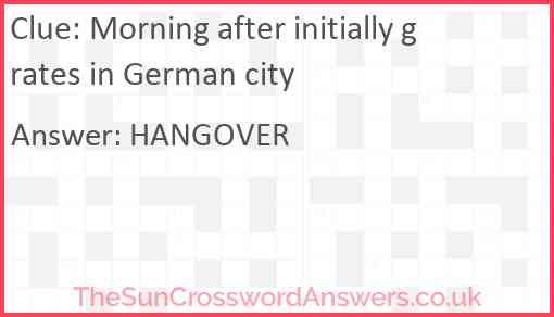 Morning after initially grates in German city Answer