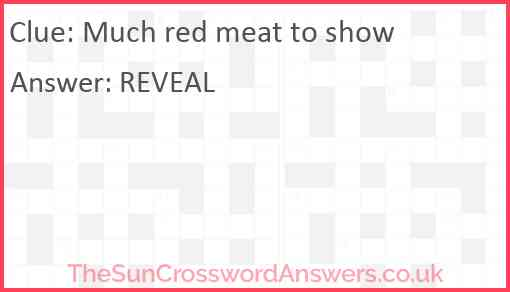 Much red meat to show Answer
