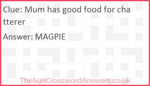 Mum has good food for chatterer Answer