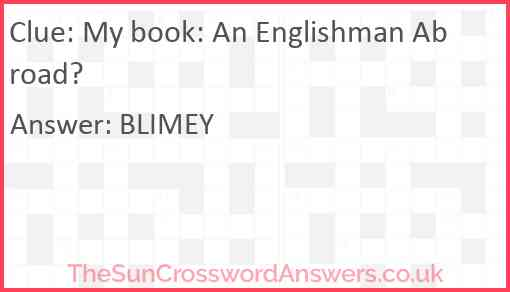 My book: An Englishman Abroad? Answer