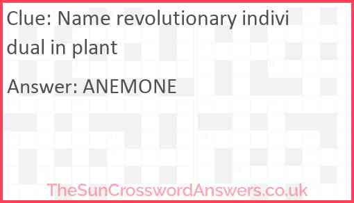 Name revolutionary individual in plant Answer