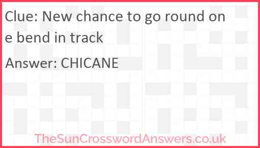New chance to go round one bend in track Answer