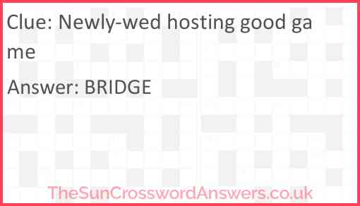 Newly-wed hosting good game Answer
