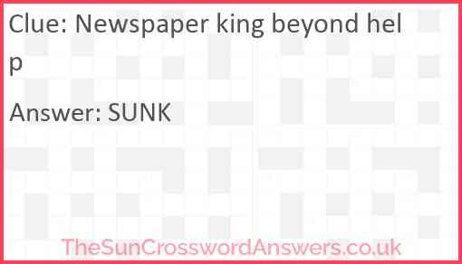 Newspaper king beyond help Answer
