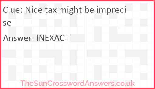 Nice tax might be imprecise Answer