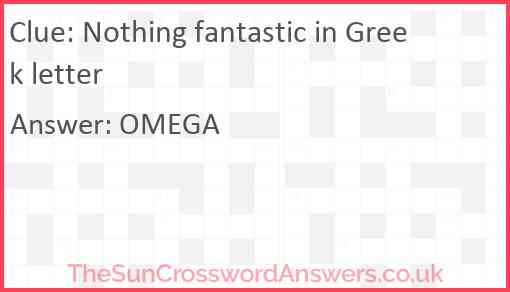Nothing fantastic in Greek letter Answer