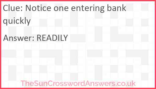 Notice one entering bank quickly Answer