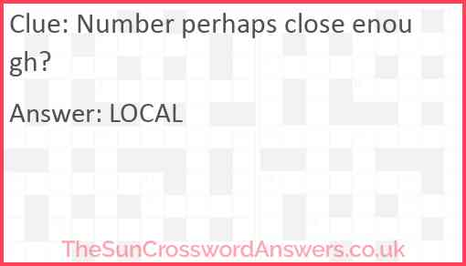Number perhaps close enough? Answer