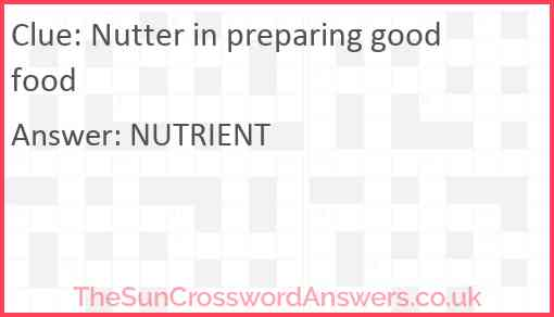 Nutter in preparing good food Answer