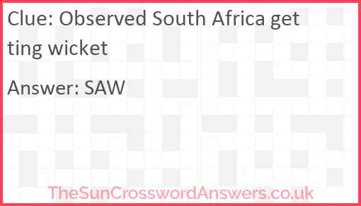 Observed South Africa getting wicket Answer