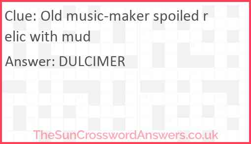 Old music-maker spoiled relic with mud Answer