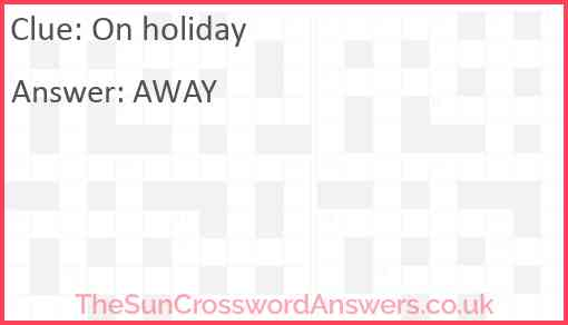 On holiday Answer