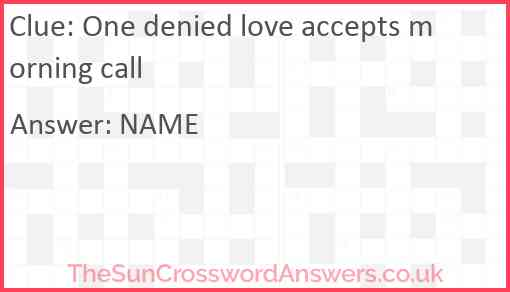 One denied love accepts morning call Answer