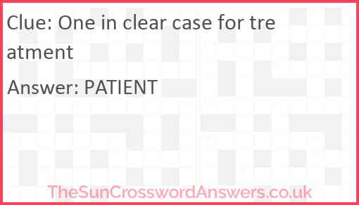 One in clear case for treatment Answer