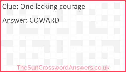 One lacking courage Answer