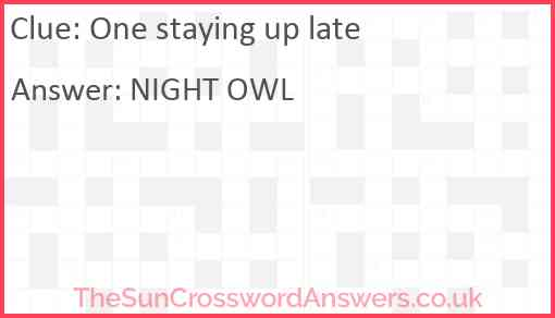 One staying up late Answer