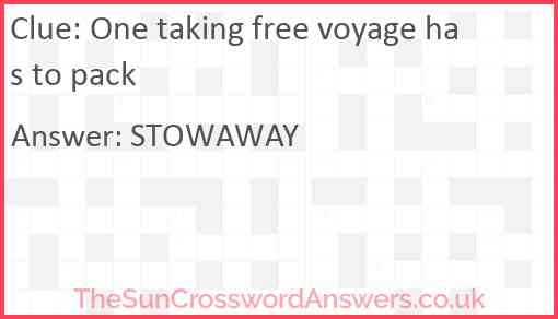 One taking free voyage has to pack Answer