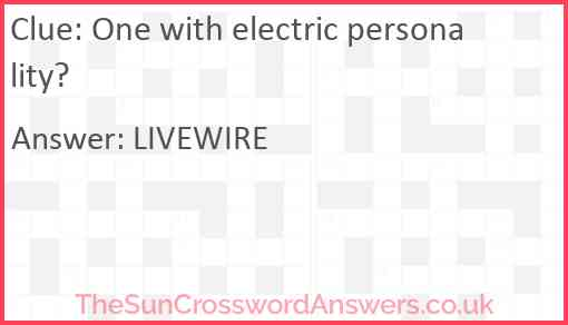 One with electric personality? Answer