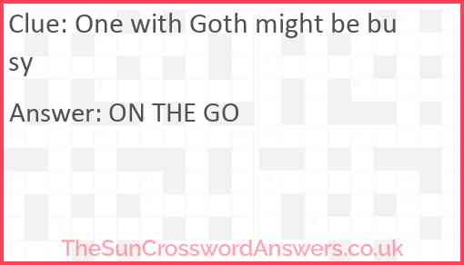 One with Goth might be busy Answer