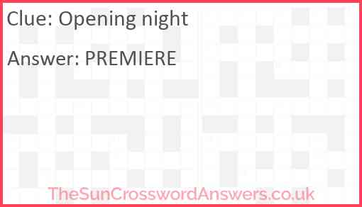 Opening night Answer