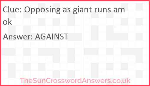 Opposing as giant runs amok Answer
