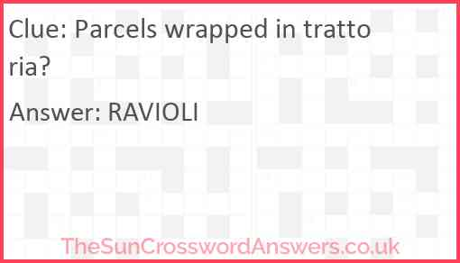 Parcels wrapped in trattoria? Answer