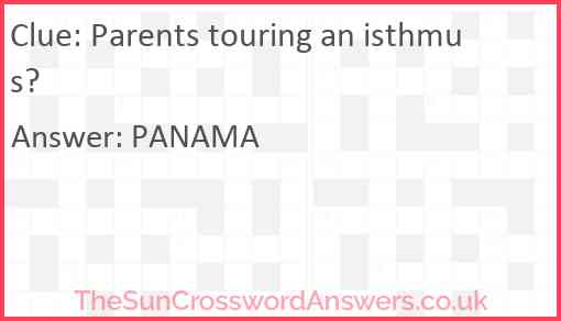Parents touring an isthmus? Answer