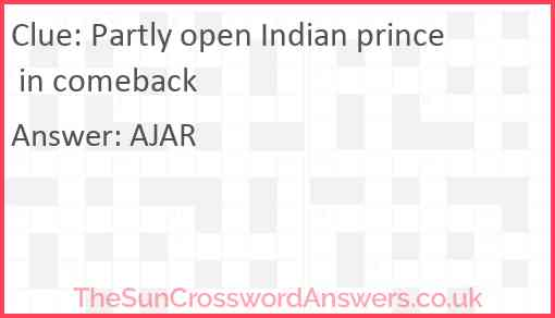 Partly open Indian prince in comeback Answer