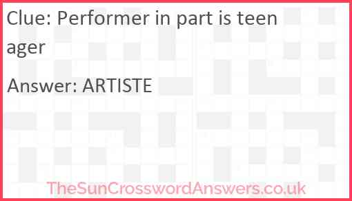 Performer in part is teenager Answer