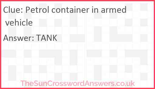 Petrol container in armed vehicle Answer
