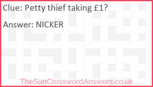 Petty thief taking £1? Answer