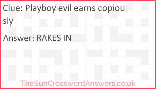 Playboy evil earns copiously Answer