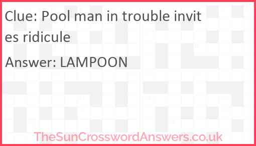 Pool man in trouble invites ridicule Answer