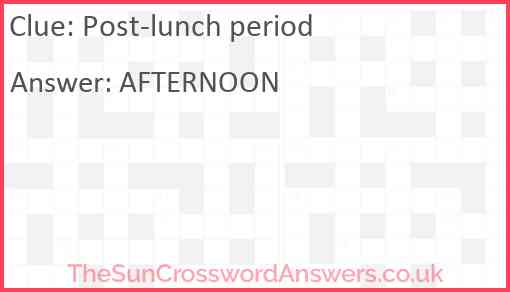 Post-lunch period Answer